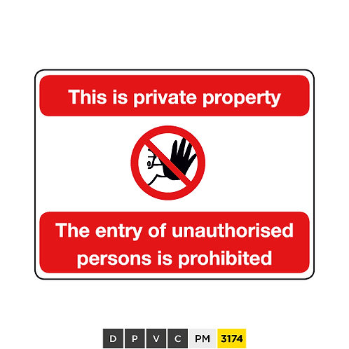 This is private property, The entry of unauthorised persons is prohibited