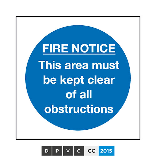 Fire Notice, This area must be kept clear of all obstructions