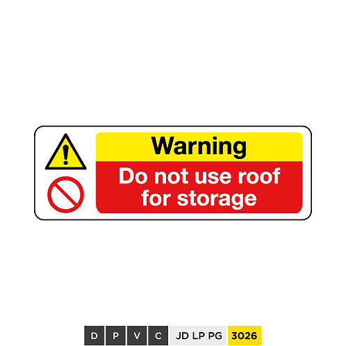 Warning, Do not use roof for storages