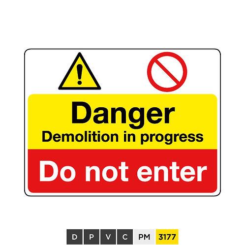 Danger, Demolition in progress, Do not enter