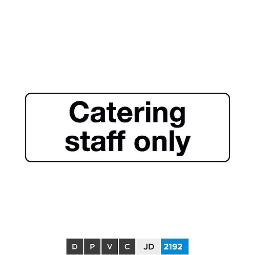 Catering staff only