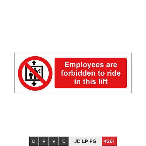 Employees are forbidden to ride in this lift
