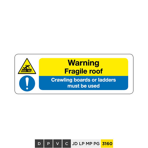 Warning, Fragile roof, Crawling boards or ladders must be used