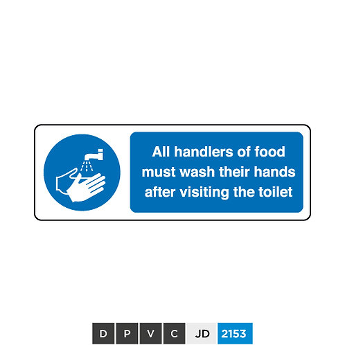 All handlers must wash their hands after visiting the toilet