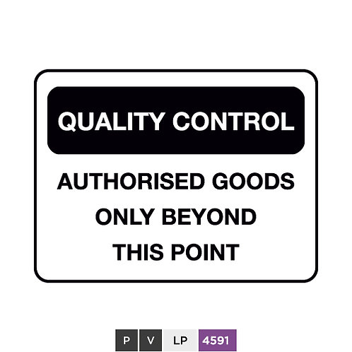 Quality control, Authorised goods only beyond this point