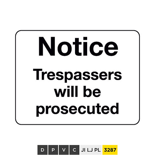 Notice, Trespassers will be prosecuted