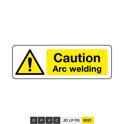 Caution, Arc welding