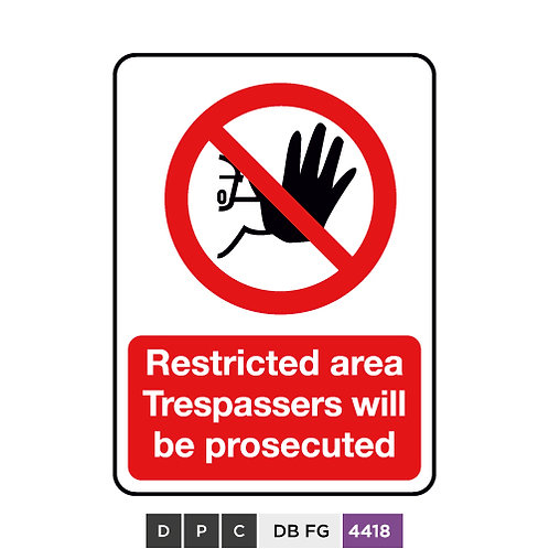 Restricted area, Trespassers will be prosecuted
