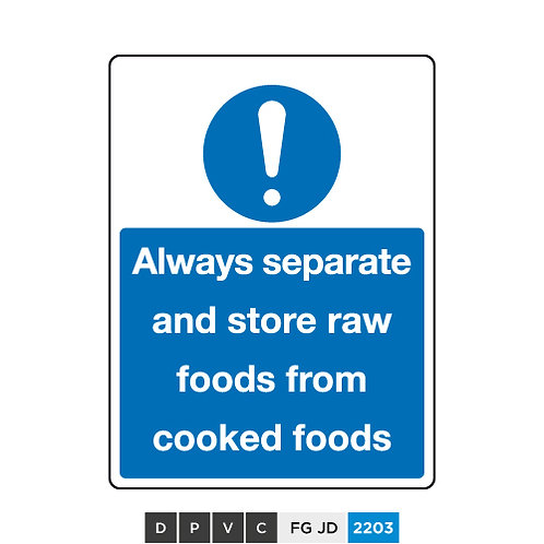 Always separate and store raw foods from cooked foods