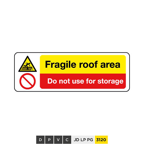 Fragile roof area, Do not use for storages