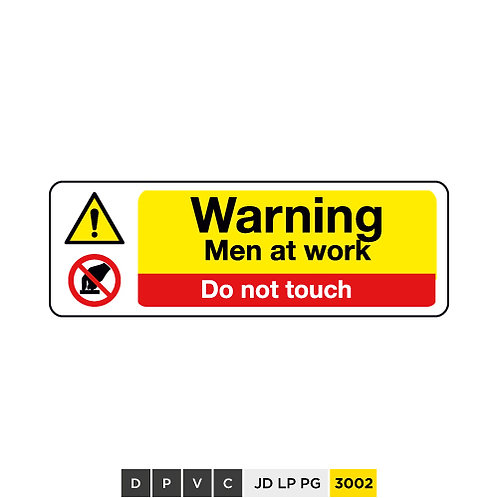 Warning, Men at work, Do not touchs