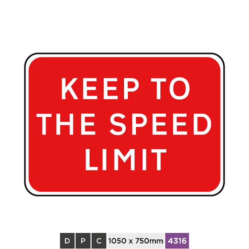 KEEP TO THE SPEED LIMIT