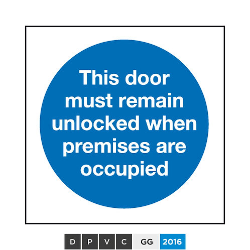 This door must remain unlocked when premises are occupied