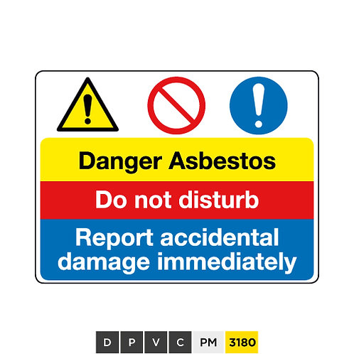 Danger Asbestos, Do not disturb, Report accidental damage immediately