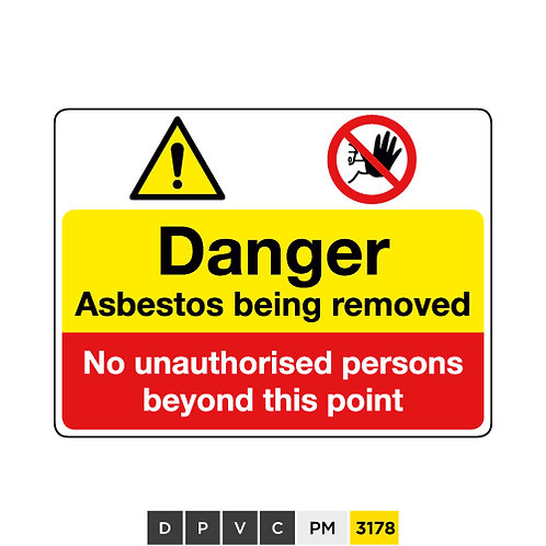 Danger, Asbestos being removed, No unauthorised persons beyond this point