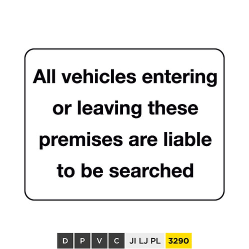 All vehicles entering or leaving these premises are liable to be searched