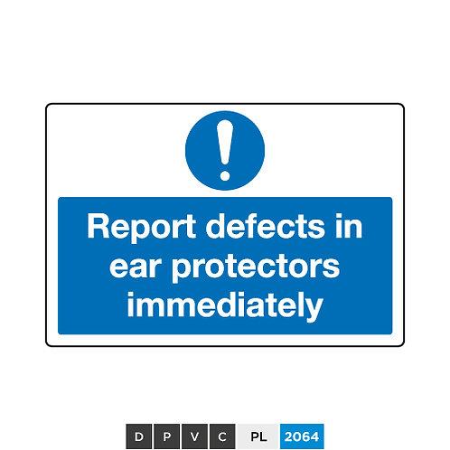 Report defects in ear protectors immediately