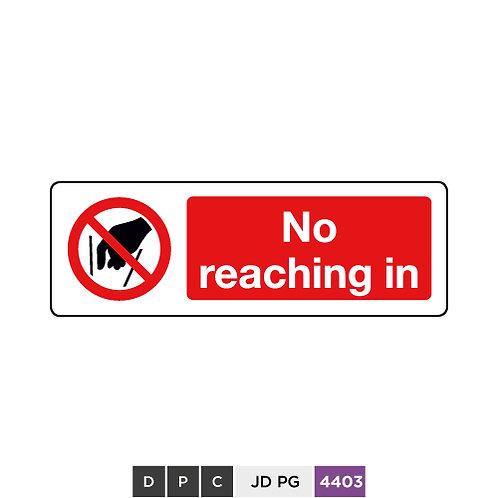 No reaching in