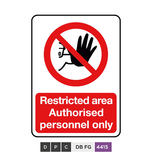 Restricted area, Authorised personnel only
