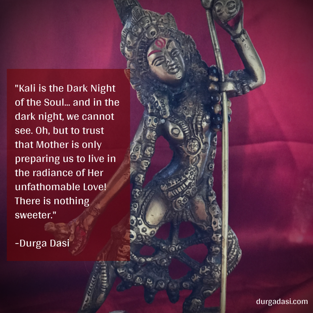 Kali is the Dark Night of the Soul... an