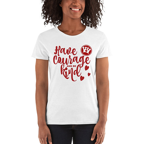Have Courage Women's short sleeve t-shirt