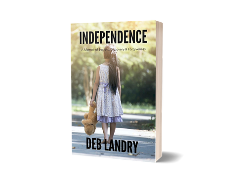 Independence, A Memoir of Secrets Discovery& Forgiveness