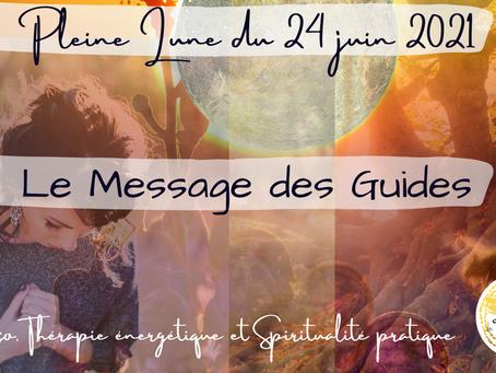 Pleine Lune du 24 juin 2021 – Le message des Guides