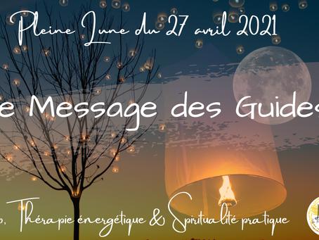 Pleine Lune du 27 Avril 2021 – Le Message des Guides