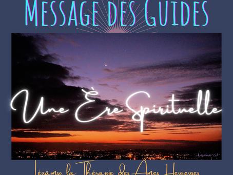 Une Ère Spirituelle - Message des Guides