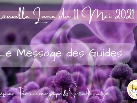 Le Message des Guides - Nouvelle Lune du 11 Mai 2021 🌑