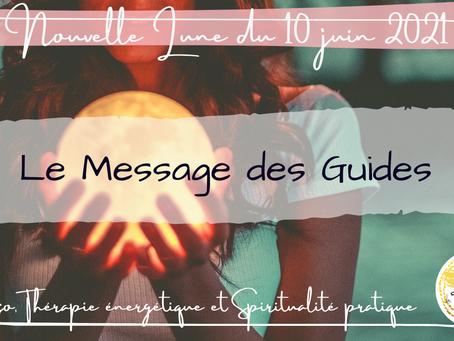 Nouvelle Lune du 10 juin 2021 - Le message des Guides