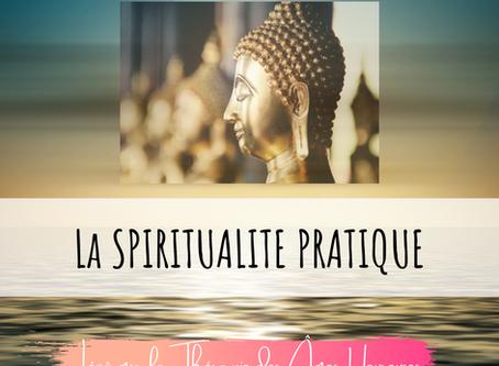 LA SPIRITUALITE PRATIQUE