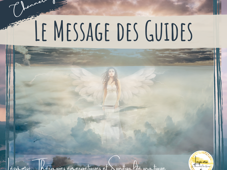 ✨MESSAGE DES GUIDES - Channeling By Lézâmso le 15/02/21✨