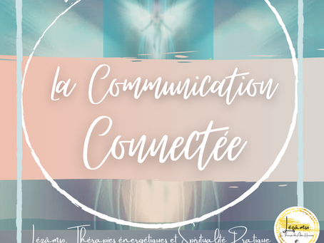 ✨LA COMMUNICATION CONNECTÉE✨