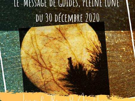 Pleine Lune du 30 décembre 2020 - Le Message des Guides