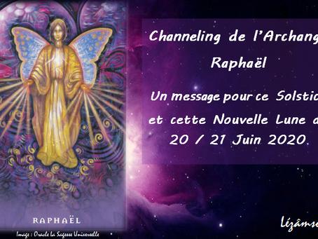 L'Archange Raphaël nous offre son message, pour le Solstice et la Nouvelle Lune
