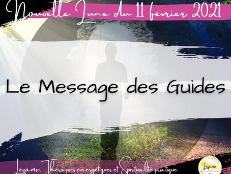 Nouvelle Lune 11 février 2021 - Le Message des Guides