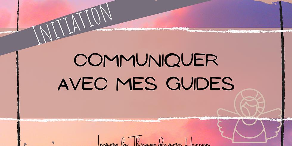 """Initiation """"Communiquer avec ses Guides"""""""