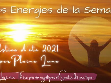 Les énergies de la semaine du 21 Juin 2021