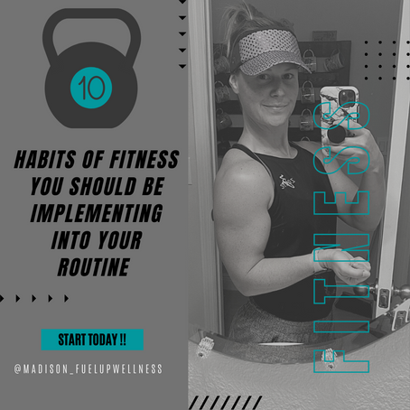 10 Habits of fitness you should be implementing into your routine