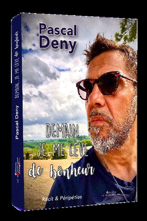 DEMAIN... JE ME LÈVE DE BONHEUR