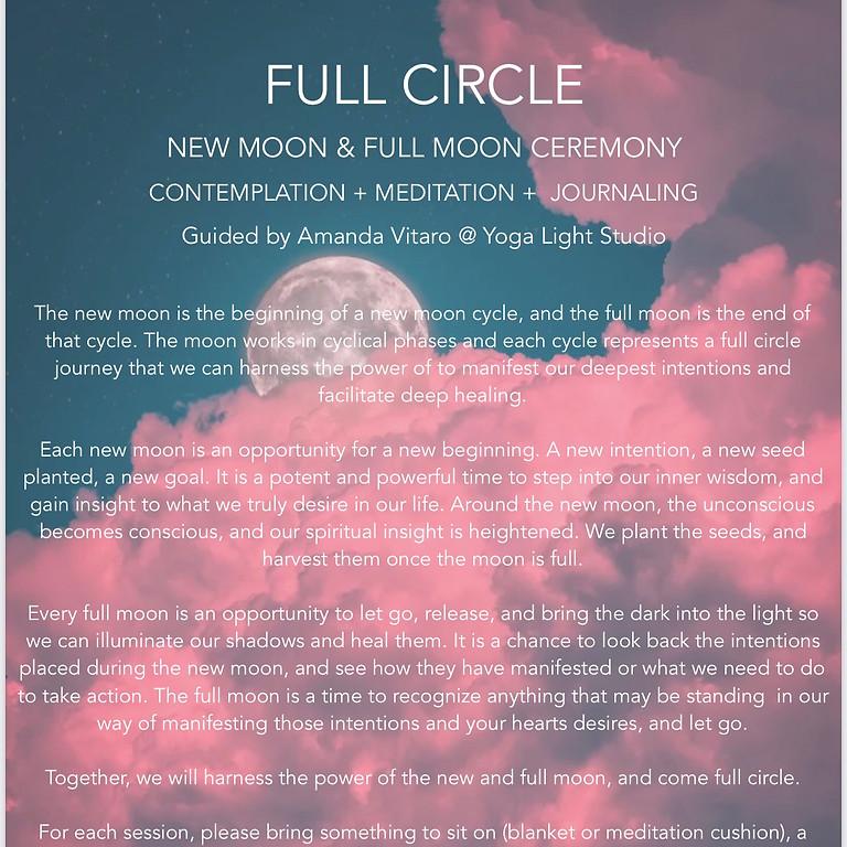 FULL CIRCLE : New Moon & Full Moon Ceremony