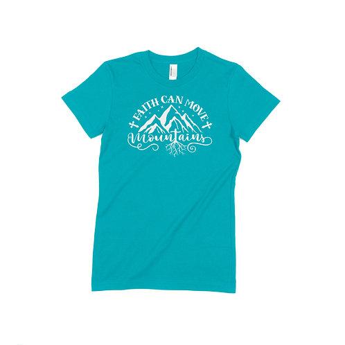 Faith Can Move Mountains Teal T-Shirt