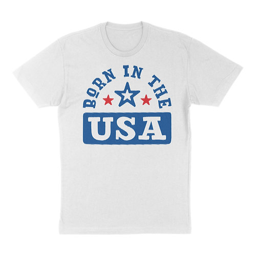 """Independence Day """"Born In The USA"""" T-Shirt"""