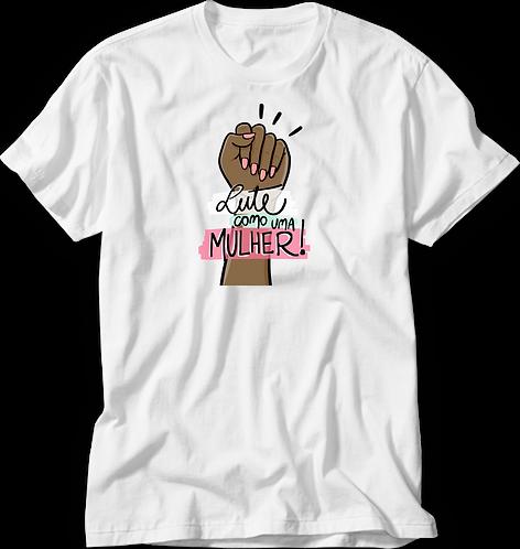 Camiseta Lute Como Uma Mulher