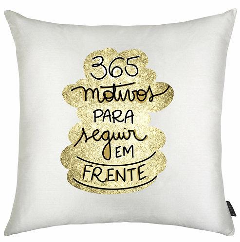 Almofada Branca Quadrada com a frase 365 Motivos para Seguir em Frente com fundo que imita dourado