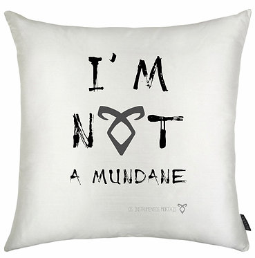 Almofadas Shadowhunters - I'm not a mundane