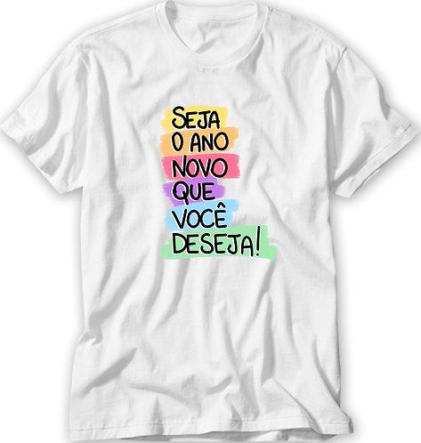 Camiseta Seja o Ano Novo que Você Deseja
