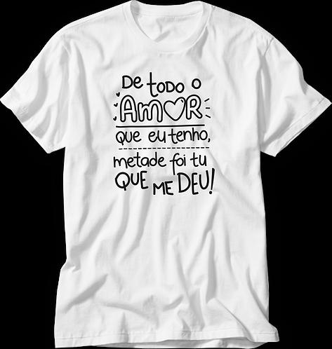 Camiseta De Todo o Amor que Eu Tenho