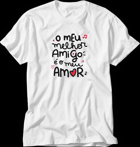 Camiseta Meu Melhor Amigo Meu Amor